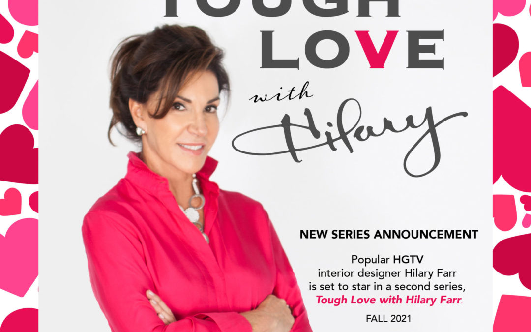 'LOVE IT OR LIST IT' STAR GETS GREENLIGHT FOR NEW SERIES  'TOUGH LOVE WITH HILARY FARR'